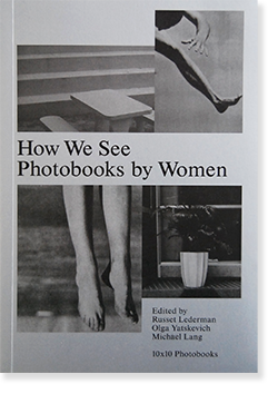 How We See Photobooks by Women Edited by Russet Lederman, Olga Yatskevich, Michael Lang