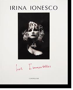 IRINA INONESCO: Les Immortelles イリナ・イオネスコ 写真集