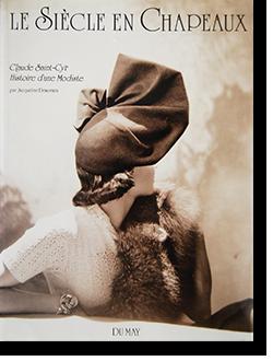LE SIECLE EN CHAPEAUX Claude Saint-Cyr Histoire d'une Modiste 帽子の世紀 クロード・サン・シー 帽子職人の歴史