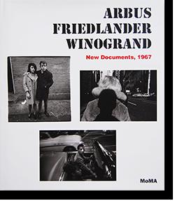 ARBUS FRIEDLANDER WINOGRAND: NEW DOCUMENTS, 1967 アーバス フリードランダー ウィノグランド ニュー・ドキュメンツ 1967