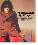 PSYCHEDELIC RENEGADES Photographs of SYD BARRETT by Mick Rock シド・バレット 写真 ミック・ロック 撮影
