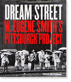 DREAM STREET:  W. Eugene Smith's PITTSBURGH PROJECT ユージン・スミス 写真集