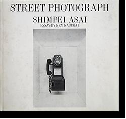 STREET PHOTOGRAPH Shinpei Asai 浅井愼平 写真集