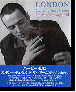 ロンドン チェイシング・ザ・ドリーム ハービー・山口 LONDON Chasing the Dream Herbie Yamaguchi 署名本 signed