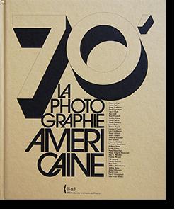 70' LA PHOTOGRAPHIE AMERICAINE Anne Biroleau