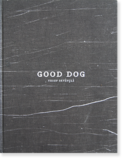 GOOD DOG Yusuf Sevincli ユスフ・セヴィンチュリ 写真集