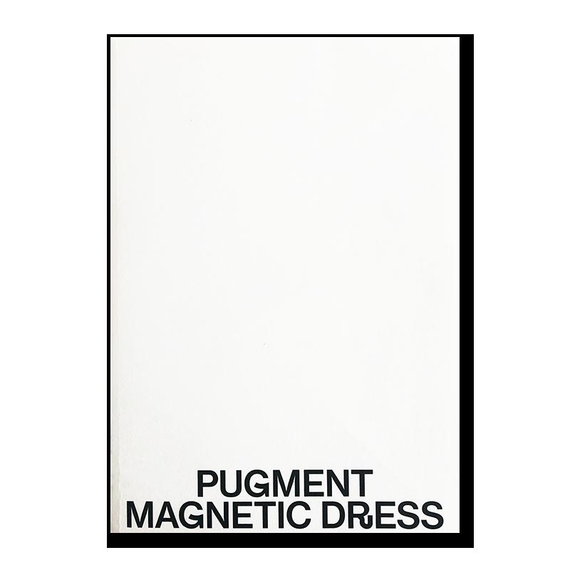 MAGNETIC DRESS 2nd Edition PUGMENT マグネティック・ドレス パグメント