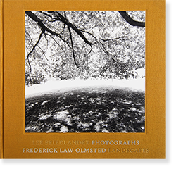 LEE FRIEDLANDER PHOTOGRAPHS FREDERICK LAW OLMSTED LANDSCAPES リー・フリードランダー 写真集