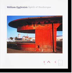William Eggleston: Spirit of Dunkerque ウィリアム・エグルストン 写真集