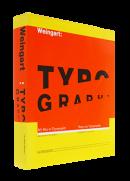 Wolfgang Weingart: My Way to Typography Retrospective in Ten Sections ウォルフガング・ヴァインガルト 作品集