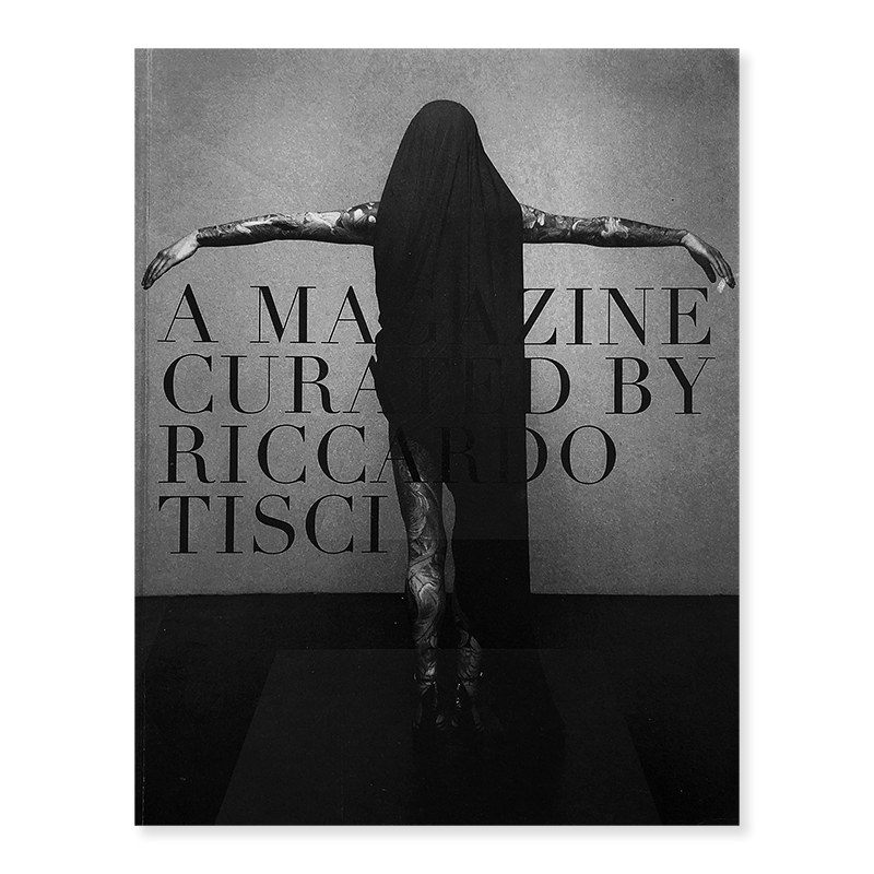 A MAGAZINE #8 Curated by RICCARDO TISCI リカルド・ティッシ