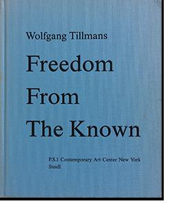 Wolfgang Tillmans: Freedom From The Known ウォルフガング・ティルマンズ 写真集