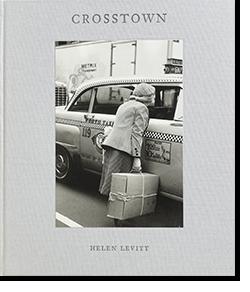 CROSSTOWN Helen Levitt ヘレン・レヴィット 写真集