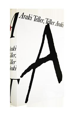 Araki Teller, Teller Araki ATTA Nobuyoshi Araki Juergen Teller 荒木経惟 ヨーガン・テラー 写真集