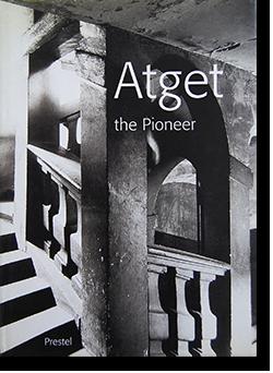 Atget the Pioneer Eugene Atget ウジェーヌ・アジェ 写真集