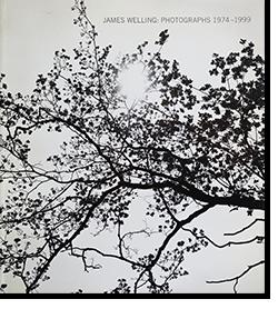 JAMES WELLING: PHOTOGRAPHS 1974-1999 ジェームズ・ウェリング 写真集
