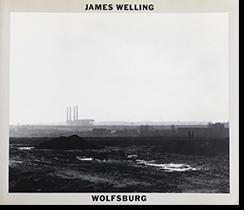 JAMES WELLING: WOLFSBURG ジェームズ・ウェリング 写真集