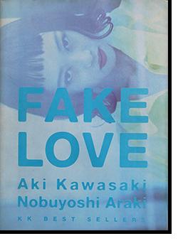FAKE LOVE Aki Kawasaki, Nobuyoshi Araki 川崎亜紀(浅香唯) 写真集 撮影・荒木経惟