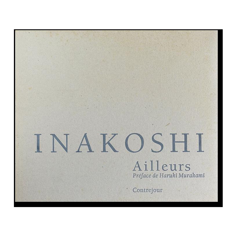 Ailleurs, 1969-1992 KOICHI INAKOSHI 稲越功一 写真集 署名本 signed