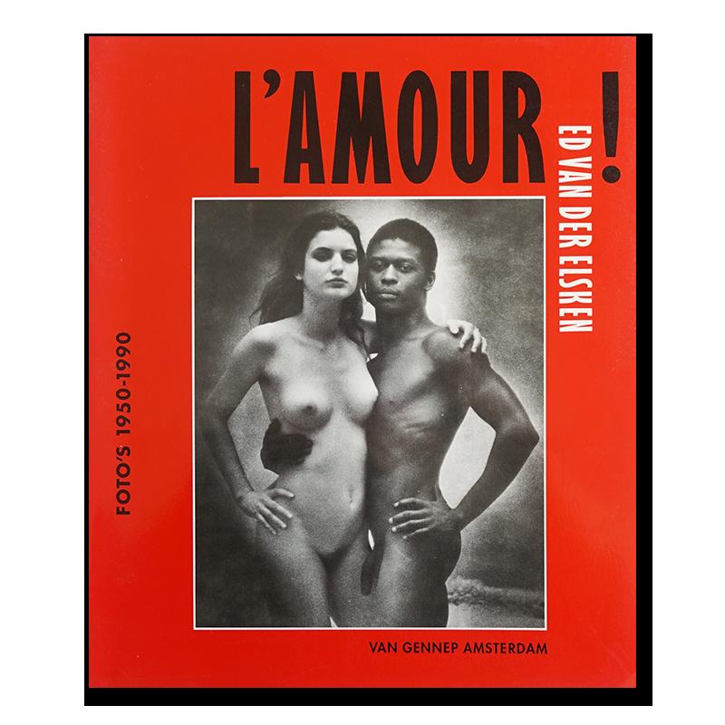 L'AMOUR! FOTO'S 1950-1990 ED VAN DER ELSKEN エド・ヴァン・デル・エルスケン 写真集