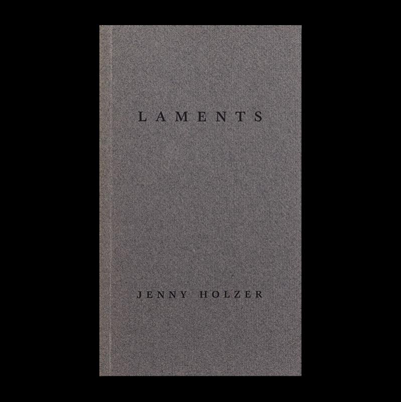 JENNY HOLZER: LAMENTS ジェニー・ホルツァー 作品集