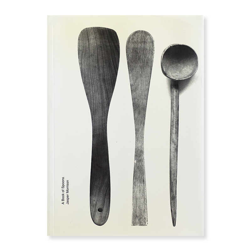 Jasper Morrison: A Book of Spoons ジャスパー・モリソン 作品集