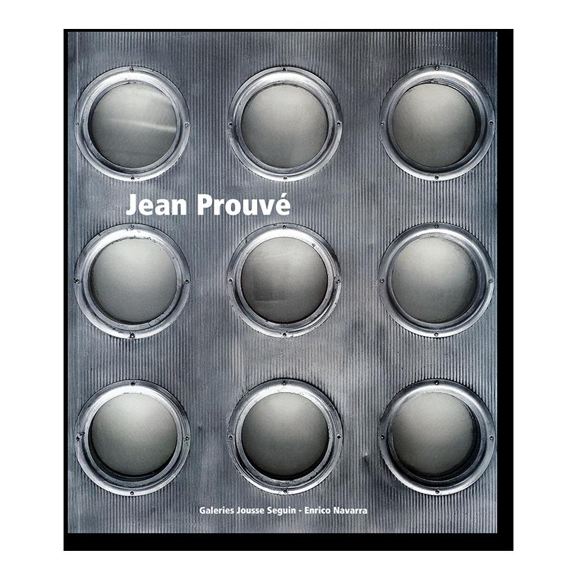 Jean Prouve: Jousse Seguin-Enrico Navarra ジャン・プルーヴェ 作品集