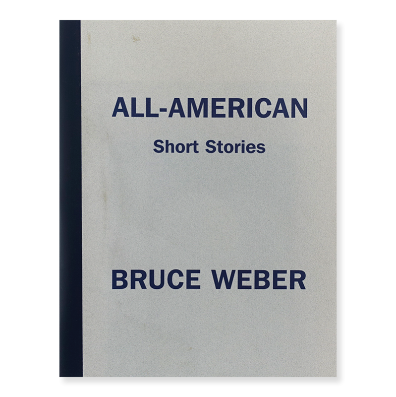 ALL-AMERICAN Short Stories by Bruce Weber ブルース・ウェーバー 写真集