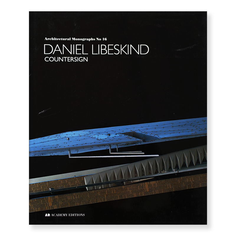 Architectural Monographs No 16 DANIEL LIBESKIND: COUNTERSIGN ダニエル・リベスキンド