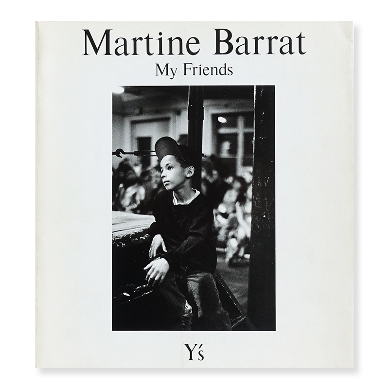 Martine Barrat: My Friends published by Y's マルティーヌ・バラ 写真集