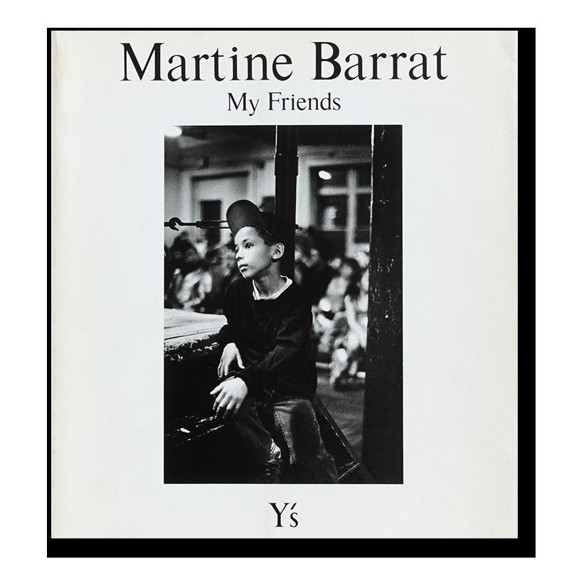 Martine Barrat: My Friends published by Y's マルティーヌ・バラ 写真集