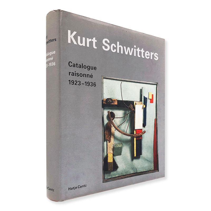 Kurt Schwitters Catalogue raisonne 1923-1936