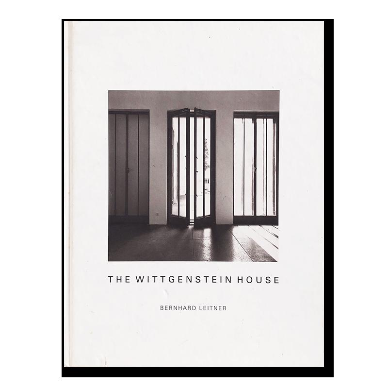 THE WITTGENSTEIN HOUSE Bernhard Leitner