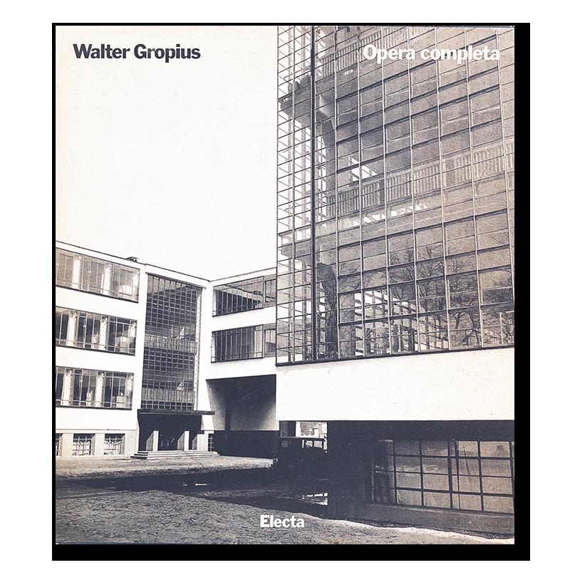 Walter Gropius: Opera completa