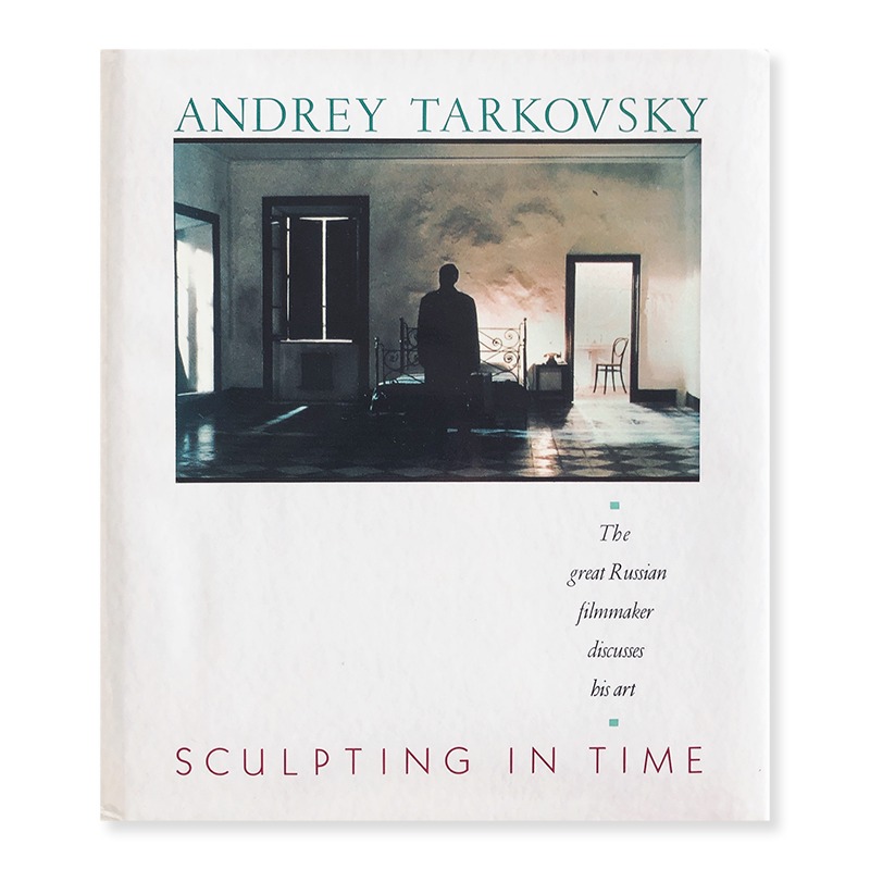 ANDREY TARKOVSKY: SCULPTING IN TIME Reflections of the Cinema