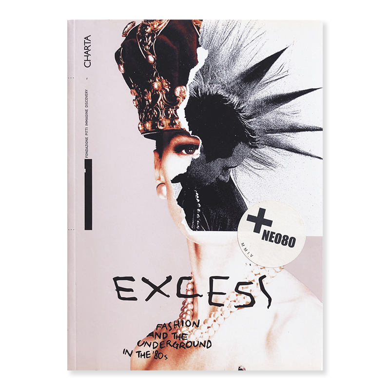 EXCESS: FASHION AND THE UNDERGROUND IN THE '80s