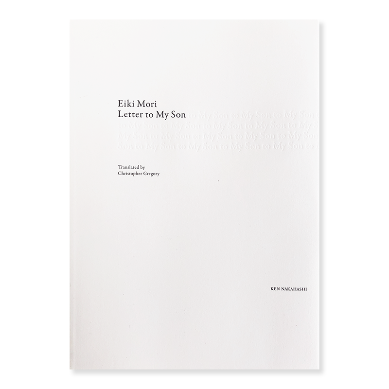 Eiki Mori: Letter to My Son *signed