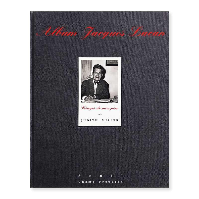 Album Jacques Lacan: Visages de mon pere JUDITH MILLER