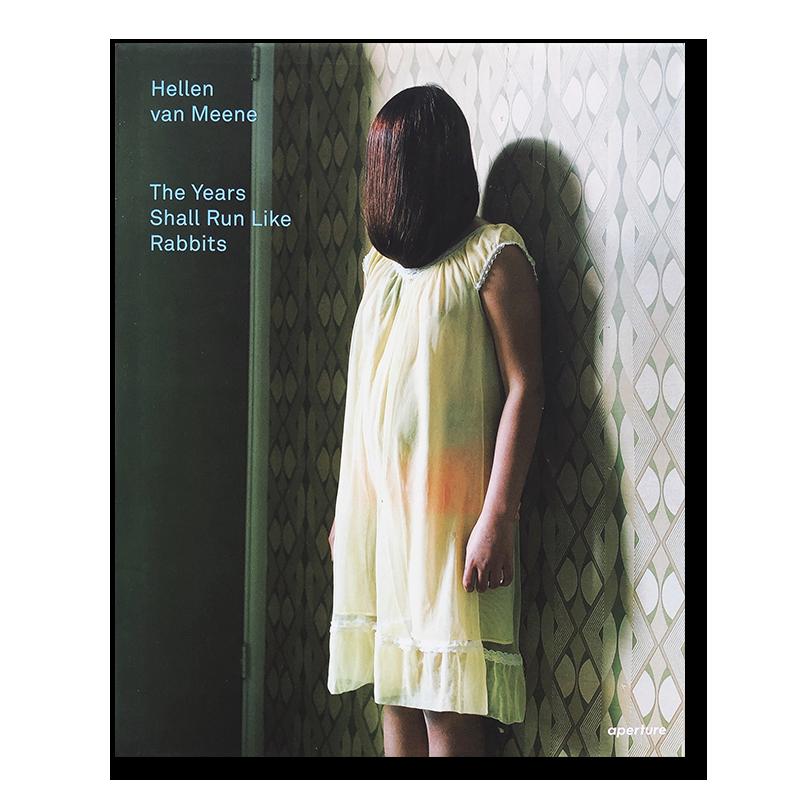 Hellen van Meene: The Years Shall Run Like Rabbits