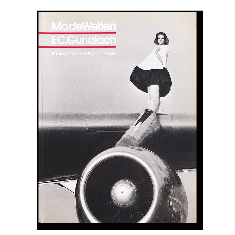 F. C. Gundlach: ModeWelten Photographien 1950 bis heute