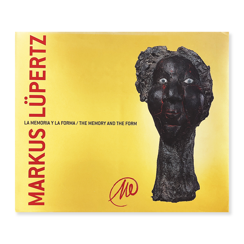 MARKUS LUPERTZ: LA MEMORIA Y LA FORMA/THE MEMORY AND THE FORM