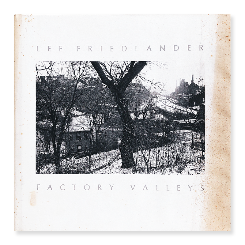LEE FRIEDLANDER: FACTORY VALLEYS Ohio & Pennsylvania *signed