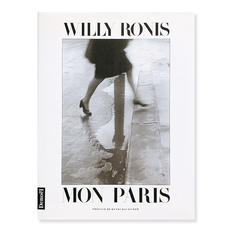 WILLY RONIS: MON PARIS