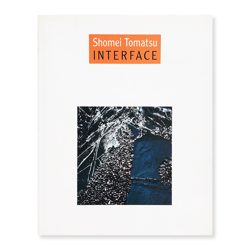 Shomei Tomatsu: INTERFACE