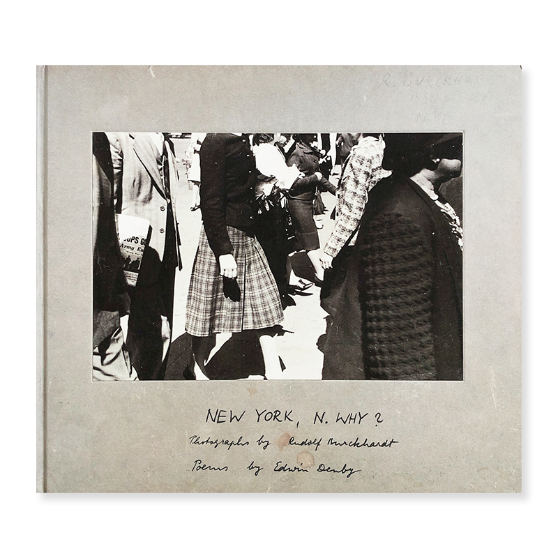 NEW YORK, N. WHY? Photographs by Rudy Burckhardt