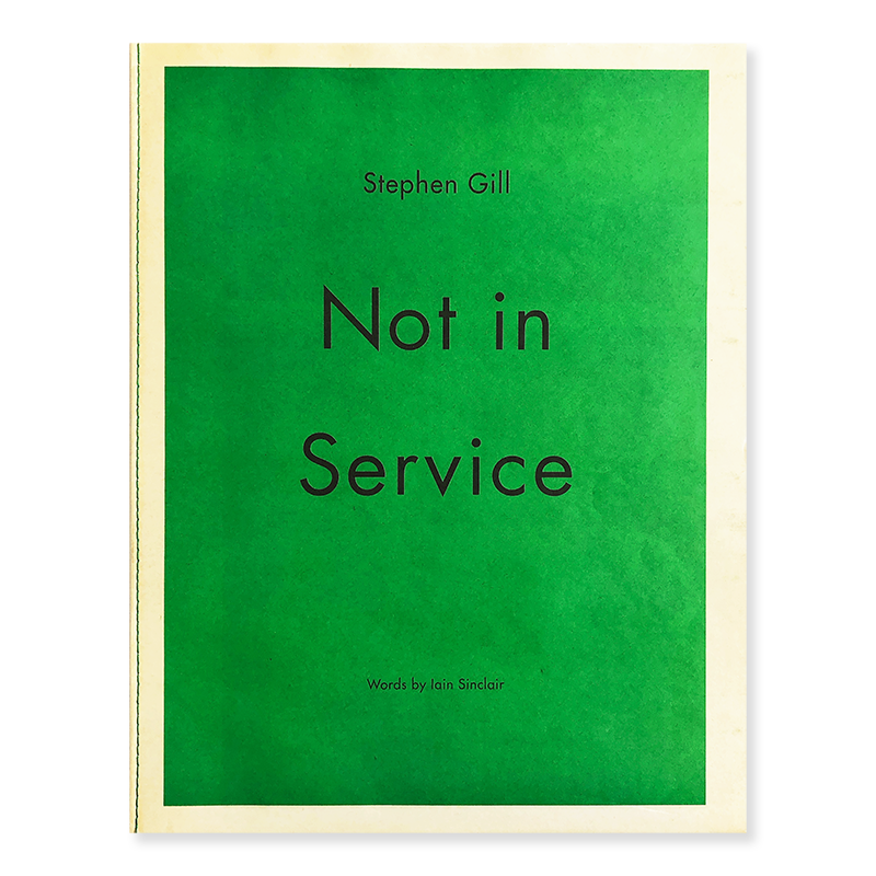 NOT IN SERVICE by Stephen Gill *signed