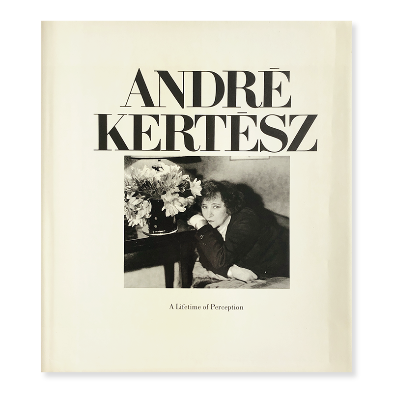 ANDRE KERTESZ: A Lifetime of Perception