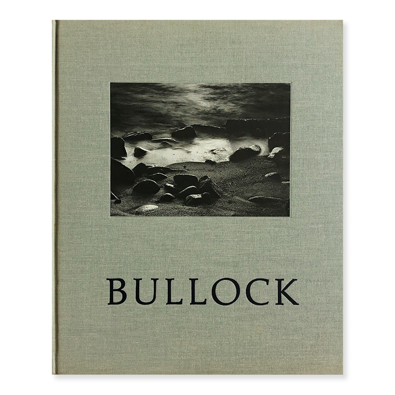WYNN BULLOCK text by Barbara Bullock