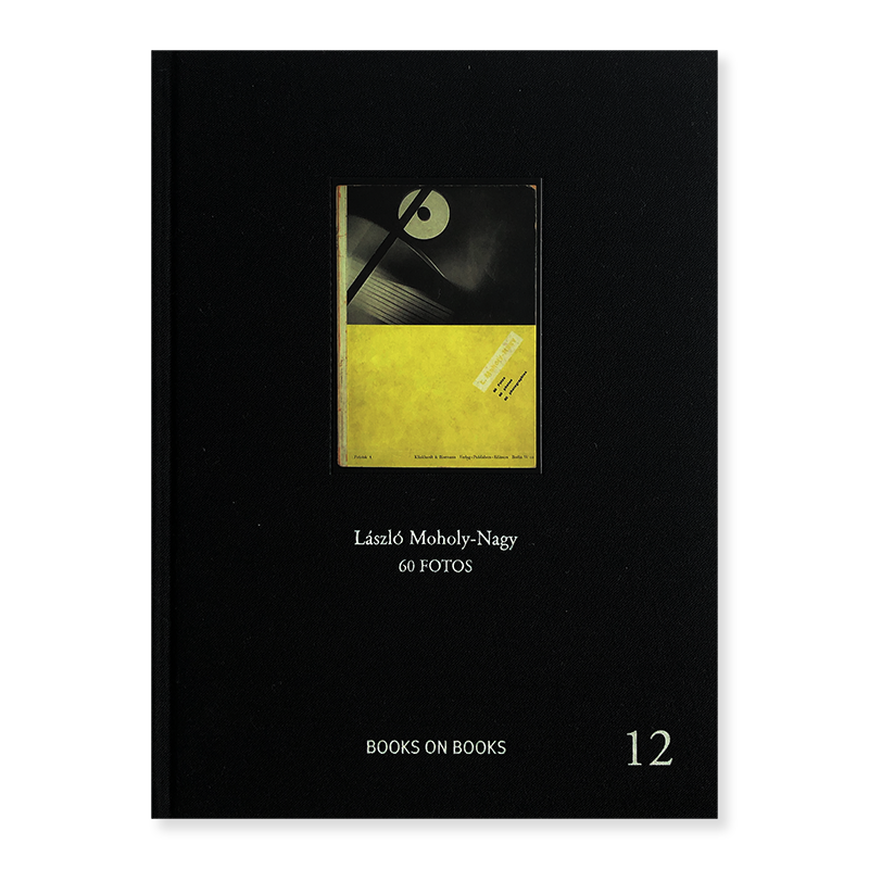 60 FOTOS by Laszlo Moholy-Nagy Books on Books #12