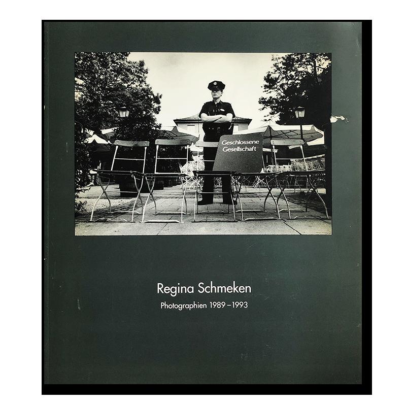 Regina Schmeken: Geschlossene Gesellschaft Photographien 1989-1993